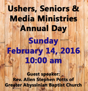 Ushers, Seniors & Media Ministries Annual Day - Sunday, February 14th at 10:00am